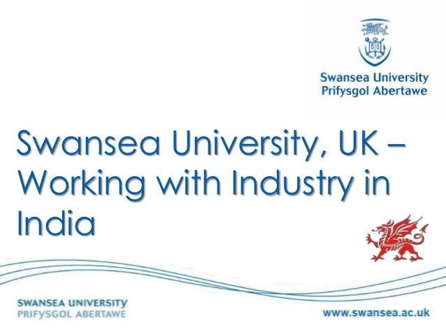 Swansea University, UK –Working with Industry inIndia