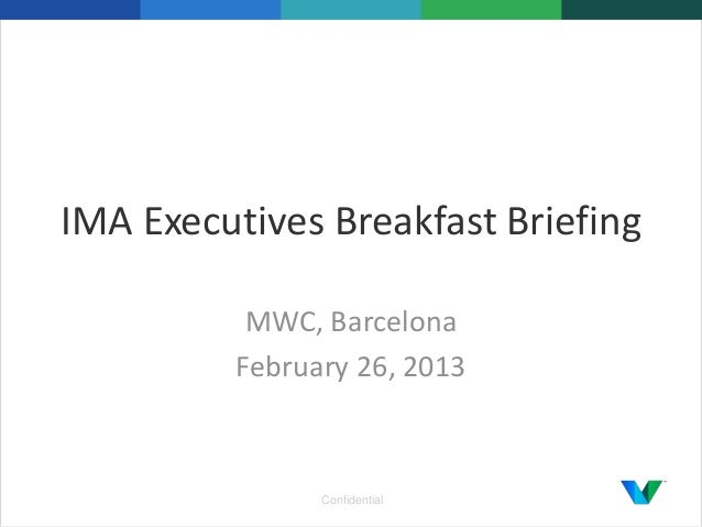 IMA Executives Breakfast Briefing MWC, Barcelona February 26, 2013  Confidential