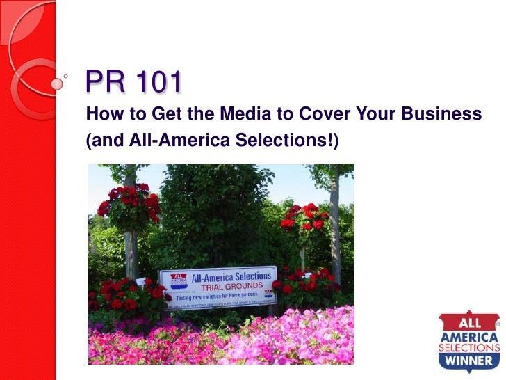 PR 101<br />How to Get the Media to Cover Your Business<br />(and All-America Selections!)<br />