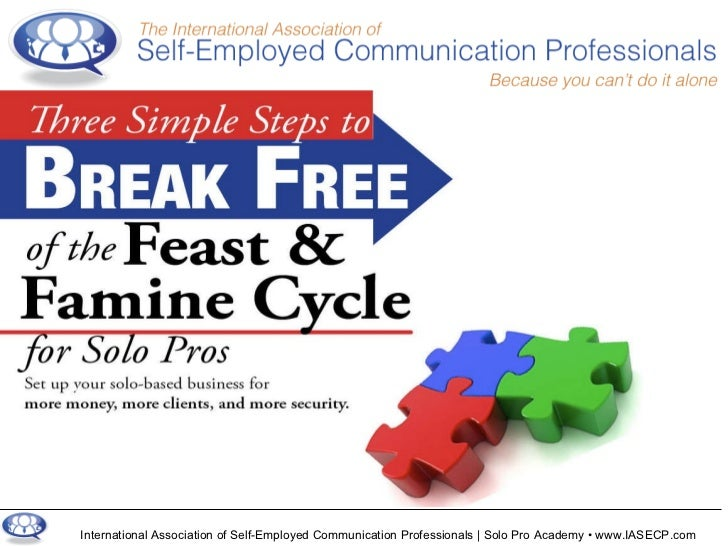 Three Simple Steps to Break Free of the Feast & Famine Cycle for Solo Pros