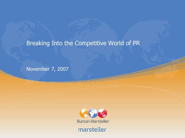 Breaking Into the Competitive World of PR   November 7, 2007