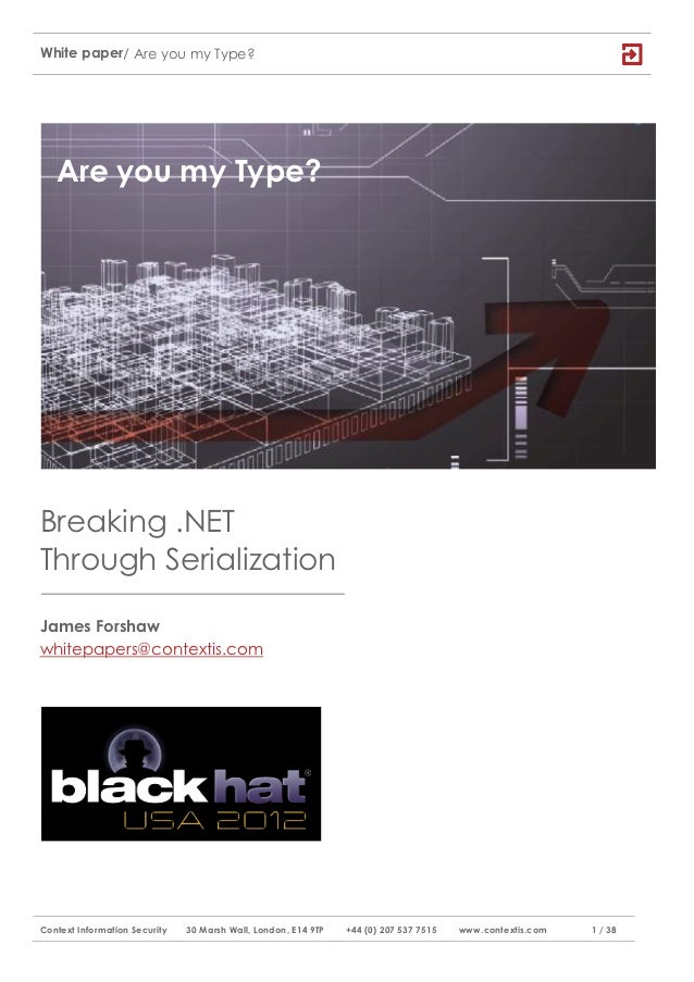 White paper / Are you my Type?   Are you my Type?Breaking .NETThrough SerializationJames Forshawwhitepapers@contextis.comC...