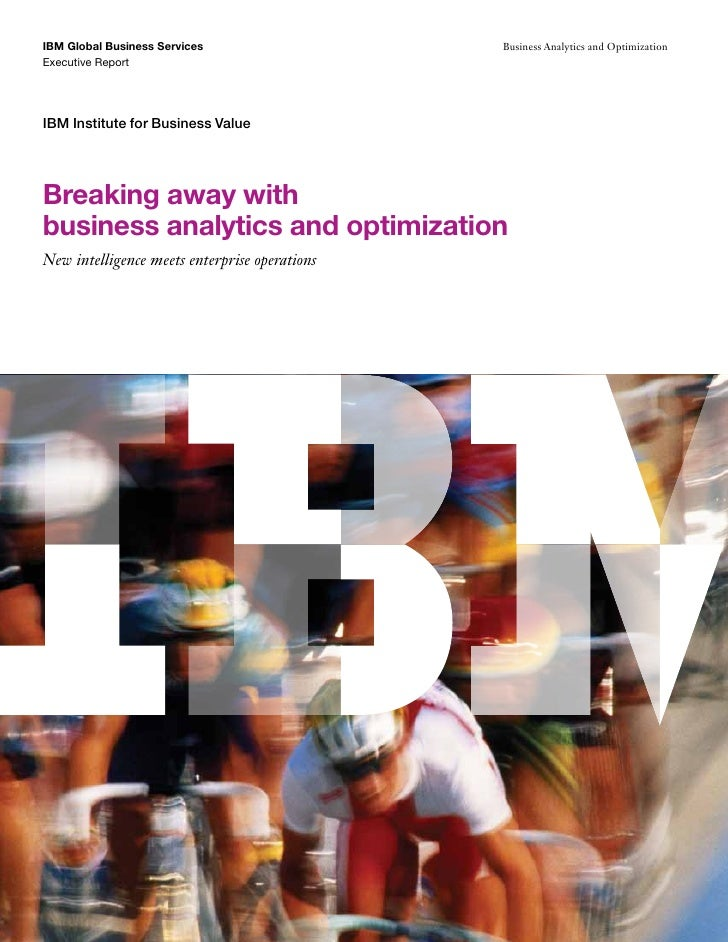 Breaking Away with Business Analytics and Optimization