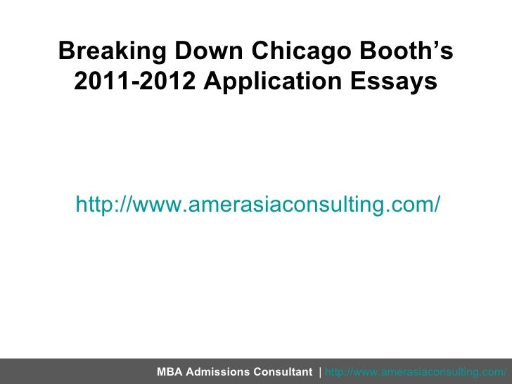 Breaking Down Chicago Booth's 2011-2012 Application Essays http://www.amerasiaconsulting.com/        MBA Admissions Consul...