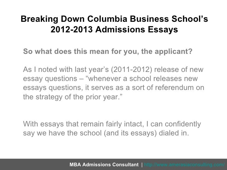columbia business school application essay Applying to columbia university - columbia business school  essay /  personal statement non-academic school type and accreditation school  type.