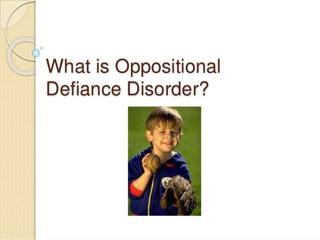 defining oppositional defiant disorder essay Where conduct disorder is classified as behavioral and emotional problems in both children and adolescents, oppositional defiant disorder (odd) is classified as a combination of aggression and a tendency to purposefully bother others.