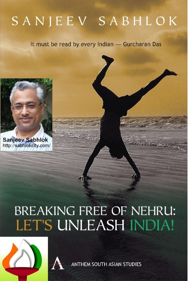 Breaking Free of Nehru -  Lets Unleash India