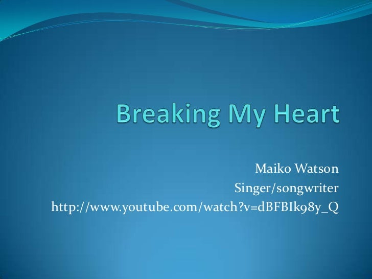 Maiko Watson                            Singer/songwriterhttp://www.youtube.com/watch?v=dBFBIk98y_Q