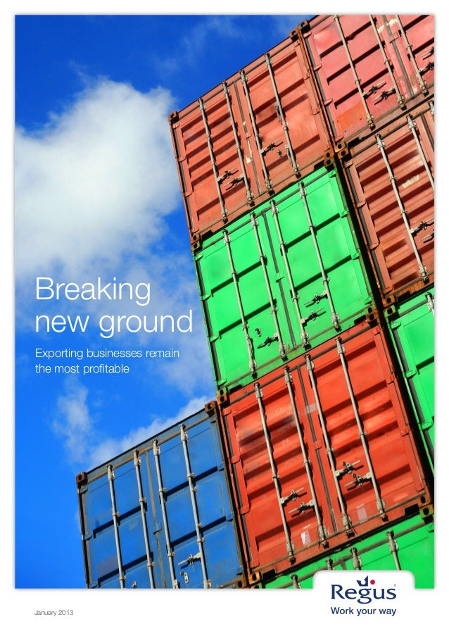 Breakingnew groundExporting businesses remainthe most profitableJanuary 2013
