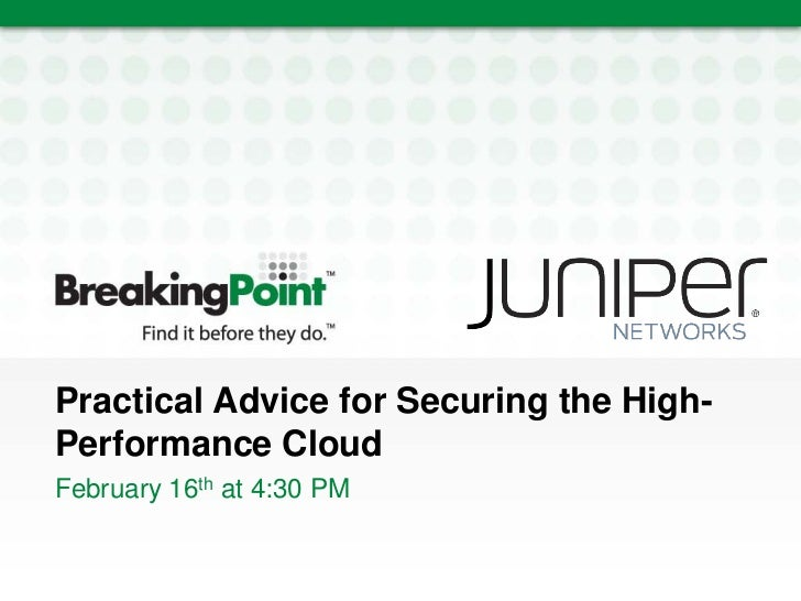 BreakingPoint & Juniper RSA Conference 2011 Presentation: Securing the High Performance Cloud