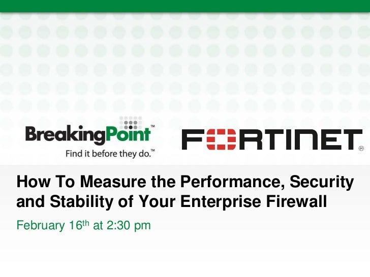 BreakingPoint & Fortinet RSA Conference 2011 Presentation: Evaluating Enterprise Firewalls
