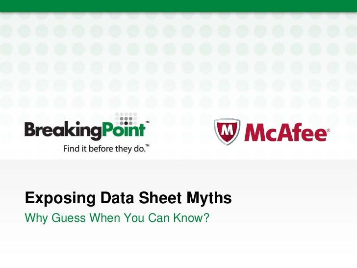BreakingPoint & McAfee RSA Conference 2011 Presentation: Data Sheets Lie