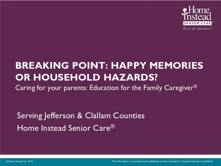 BREAKING POINT: HAPPY MEMORIES        OR HOUSEHOLD HAZARDS?        Caring for your parents: Education for the Family Careg...