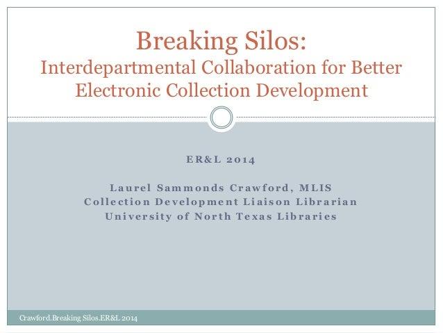 Breaking Silos--ER&L 2014