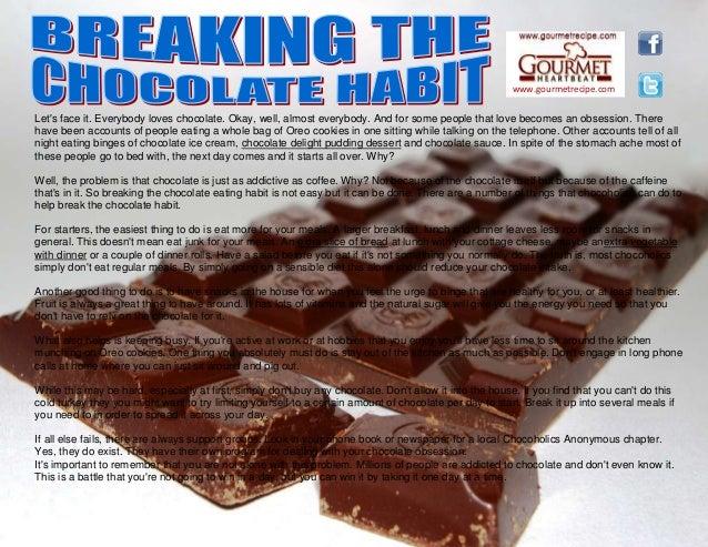 Breaking the chocolate habit