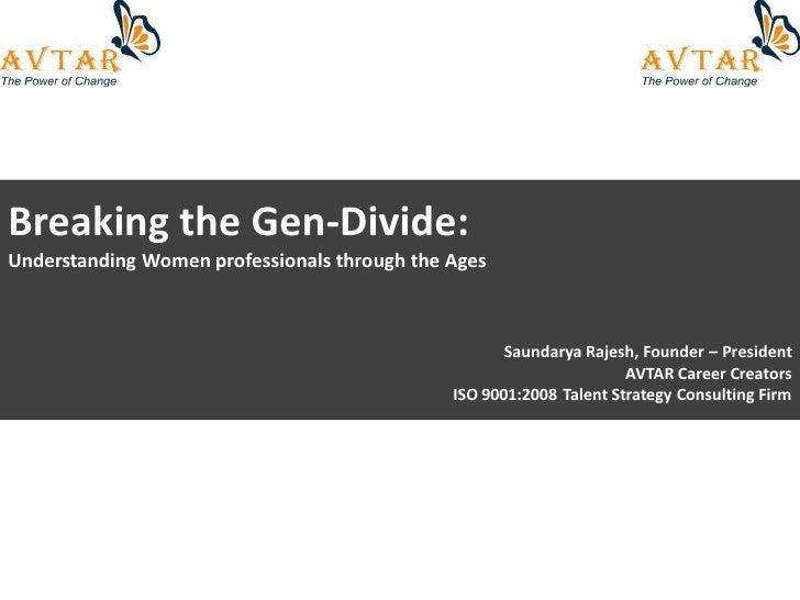 Breaking the Gen-Divide: Understanding Women professionals through the Ages                                               ...