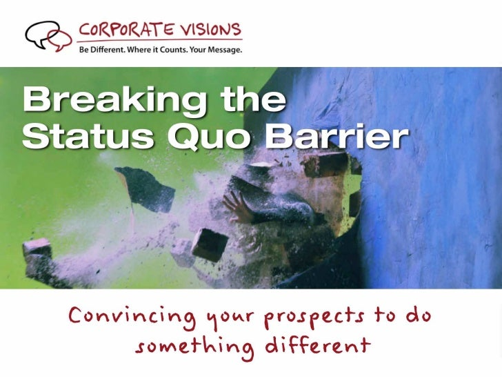 How to Break the Status Quo Barrier - Executive Insight Session