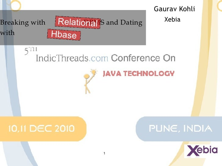 Breaking with relational DBMS and dating with Hbase [5th IndicThreads.com Conference On Java, Pune, India]