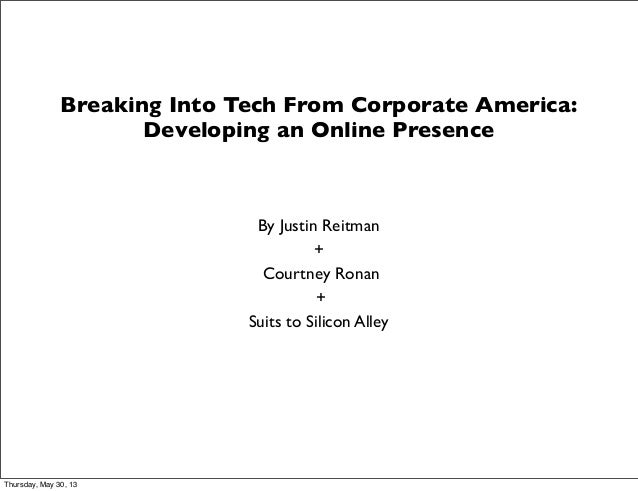 Breaking Into Tech From Corporate America: Developing an Online Presence By Justin Reitman + Courtney Ronan + Suits to Sil...