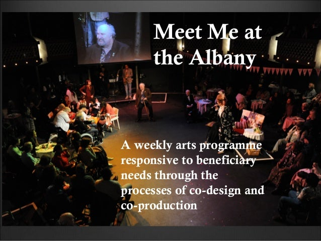 A weekly arts programme responsive to beneficiary needs through the processes of co-design and co-production Meet Me at th...