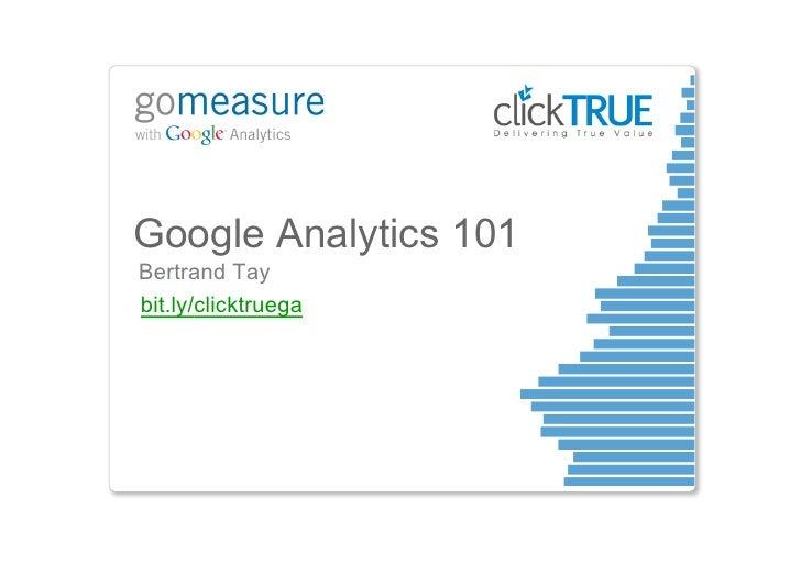 Breakout   GoMeasure (sg and kl) - google analytics 101 - clicktrue.ppt