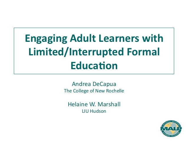 Engaging Adult Learners with  Limited/Interrupted Formal             Educa9on                 Andrea DeCap...
