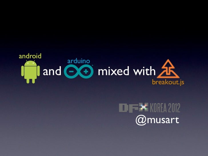 Android and Arduio mixed with Breakout js
