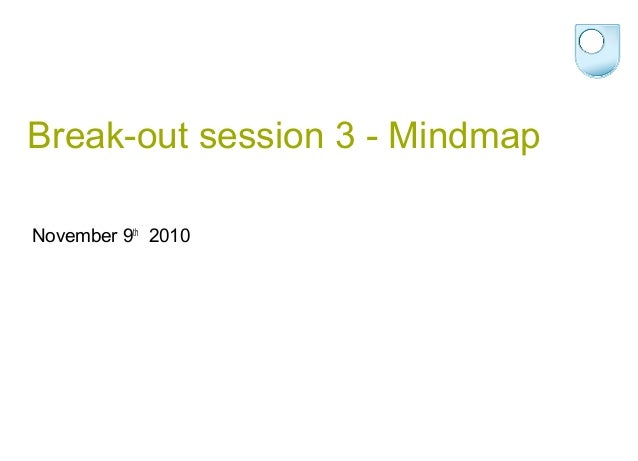 Break-out session 3 - Mindmap November 9th 2010