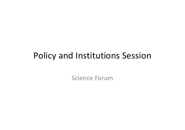 Policy and Institutions Session Science Forum