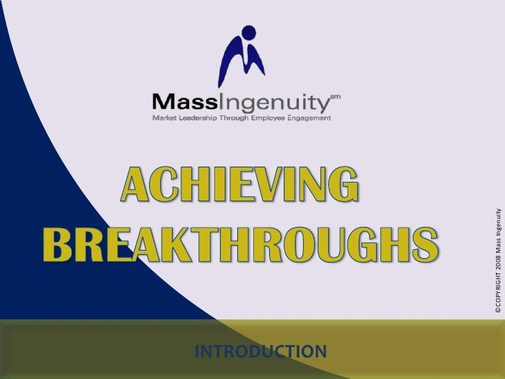 ACHIEVING BREAKTHROUGHS<br />INTRODUCTION<br />