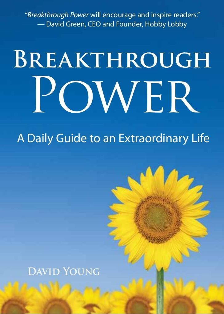 """Breakthrough Power will encourage and inspire readers.""     — David Green, CEO and Founder, Hobby LobbyBreakthrough  Powe..."