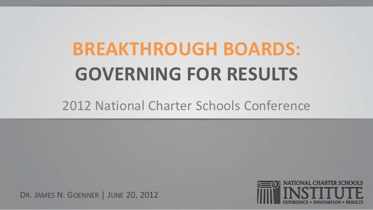 Breakthrough Boards- Dr. James Goenner, National Charter Schools Institute (NACSA Conference 2012)