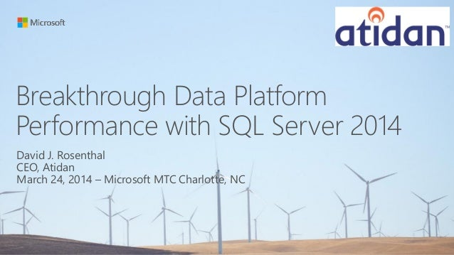 Breakthrough Data Performance with Microsoft SQL2014 - Presented by Atidan