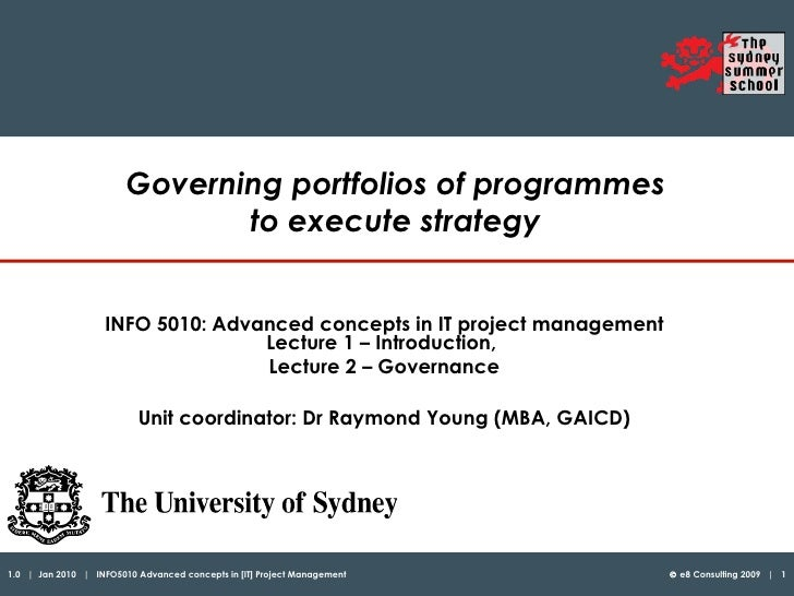 Governing portfolios of programmes  to execute strategy   INFO 5010:   Advanced concepts in IT project management Lecture ...
