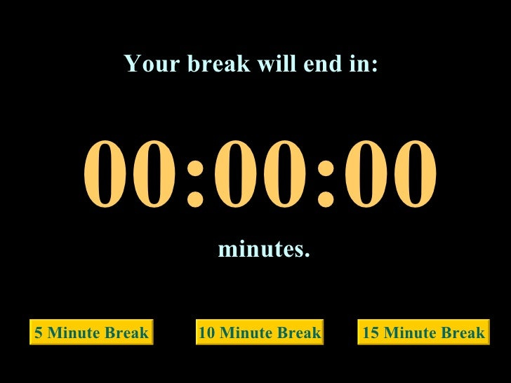Break time for presentation