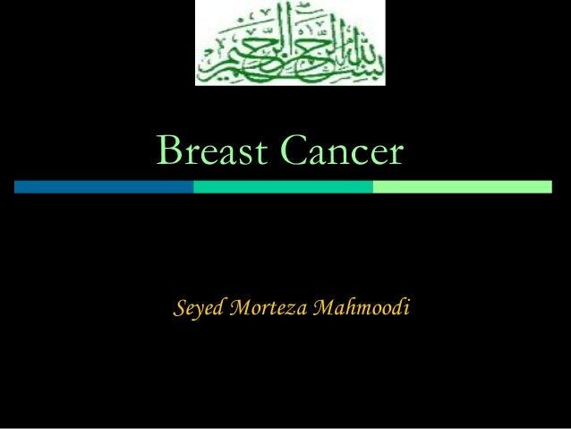Breast Cancer  Seyed Morteza Mahmoodi
