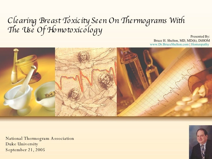 Clearing Breast Toxicity Seen On Thermograms With The Use Of Homotoxicology National Thermogram Association Duke Universit...