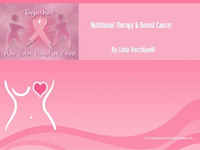 Nutritional Therapy & Breast Cancer By Lisha Vecchiarelli