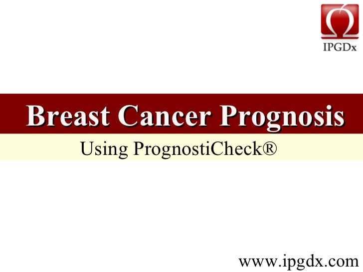 Using PrognostiCheck®   Breast Cancer Prognosis www.ipgdx.com