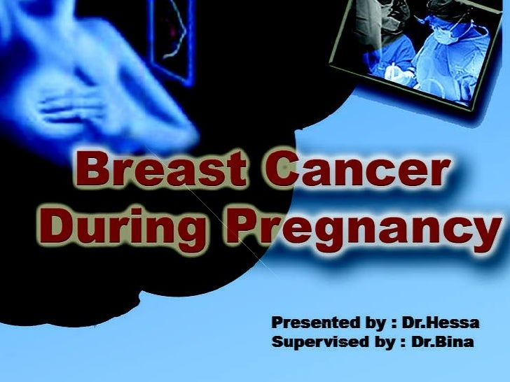 Breast Cancer during pregnancy