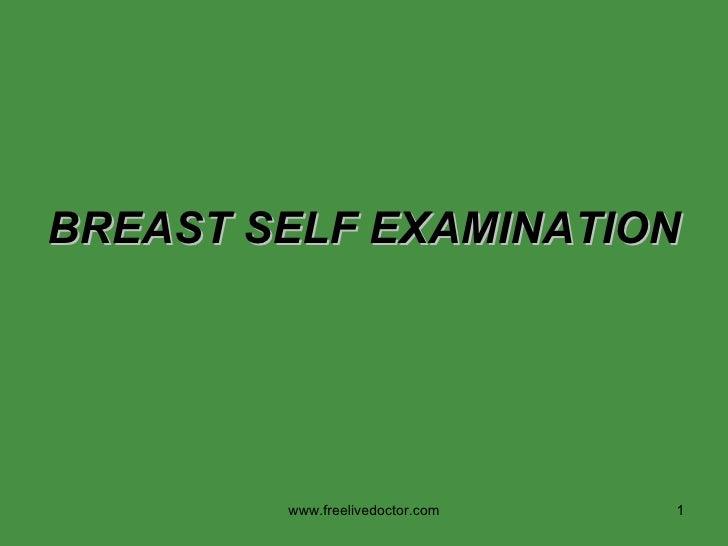 BREAST SELF EXAMINATION www.freelivedoctor.com