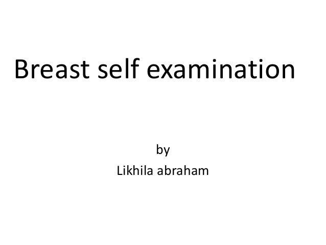 Breast self examination by Likhila abraham