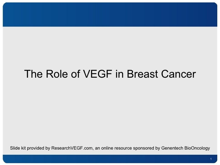 The Role of VEGF in Breast Cancer Slide kit provided by ResearchVEGF.com, an online resource sponsored by Genentech BioOnc...