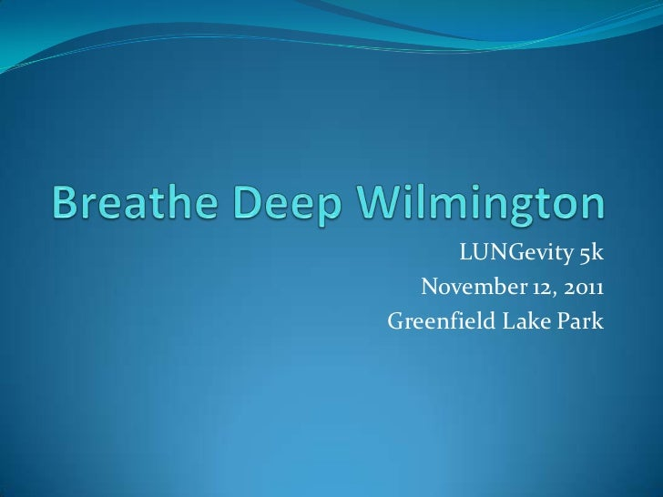 Breathe Deep Wilmington<br />LUNGevity 5k<br />November 12, 2011<br />Greenfield Lake Park<br />