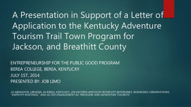 A Presentation in Support of a Letter of Application to the Kentucky Adventure Tourism Trail Town Program for Jackson, and...