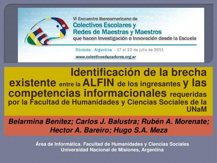 Identificación de la brecha <br />existente entre la ALFIN de los ingresantes y las competencias informacionales requerida...