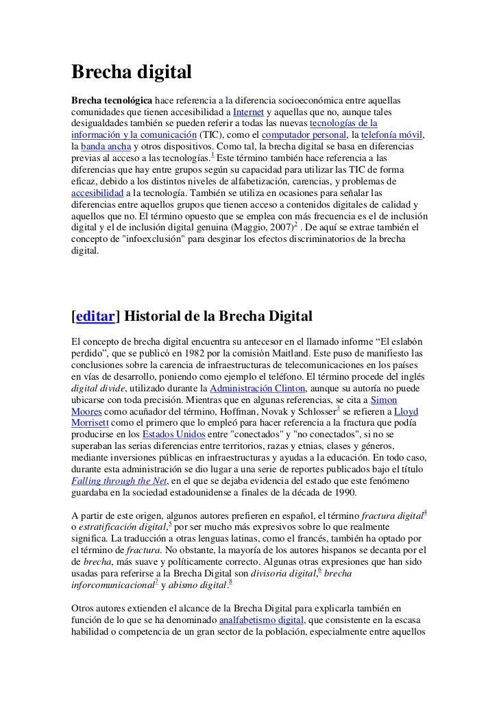 Brecha digitalBrecha tecnológica hace referencia a la diferencia socioeconómica entre aquellascomunidades que tienen acces...
