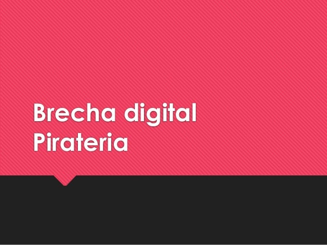 Brecha digital Pirateria