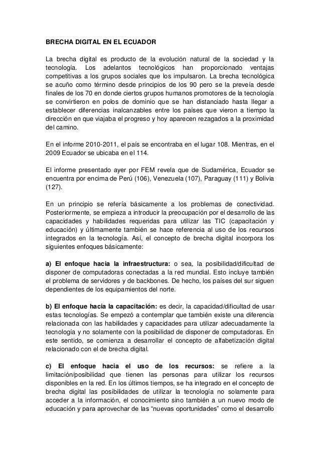 BRECHA DIGITAL EN EL ECUADORLa brecha digital es producto de la evolución natural de la sociedad y latecnología. Los adela...