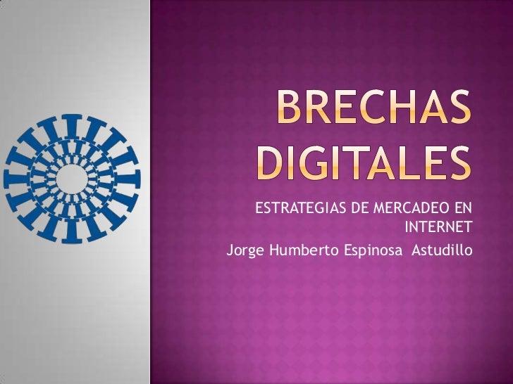 ESTRATEGIAS DE MERCADEO EN                       INTERNETJorge Humberto Espinosa Astudillo